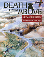 Death from Above : The 7th Bombardment Group in World War II - Edward M. Young