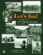 Let's Go! : The History of the 29th Infantry Division 1917-2001 - Alexander F. Barnes