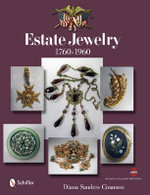 Estate Jewelry : 1760-1960 - Diana Sanders Cinamon