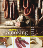 Home Smoking Basics : For Meat, Fish, and Poultry - Maria Sartor