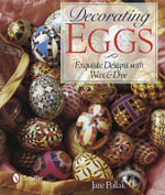 Decorating Eggs : Exquisite Designs with Wax & Dye - Jane Pollak