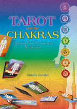 Tarot and the Chakras : Opening New Dimensions to Healers - Miriam Jacobs