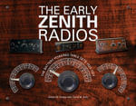 The Early Zenith Radios : The Battery Powered Table Sets 1922-1927 - Gilbert M. Hedge