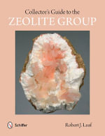 Collector's Guide to the Zeolite Group - Robert J. Lauf
