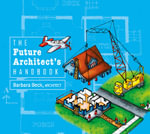 The Future Architect's Handbook - Barbara Beck