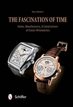 The Fascination of Time : Marks, Manufacturers, & Complications of Classic Wristwatches - Harry Niemann