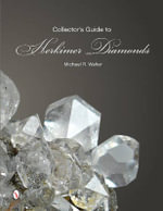 The Collector's Guide to Herkimer Diamonds - Michael R. Walter