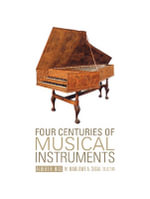 Four Centuries of Musical Instruments : The Marlowe A. Sigal Collection - Albert R. Rice