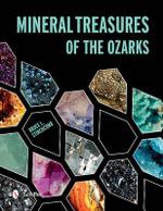 Mineral Treasures of the Ozarks - Bruce L. Stinchcomb