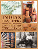 Indian Basketry of the Northeastern Woodlands - Sarah Peabody Turnbaugh