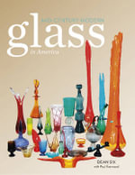 Mid-Century Modern Glass in America - Dean Six