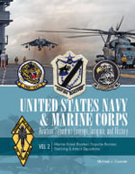 United States Navy and Marine Corps Aviation Squadron Lineage, Insignia, and History : Volume II - Michael J. Crowder