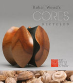 Robin Wood's Cores Recycled - The Center For Art In Wood