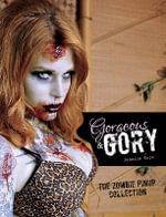 Gorgeous & Gory : The Zombie Pinup Collection - Jessica Rajs