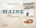 Maine Memories : A Vintage Picture Postcard Tour - John Brunkowski