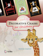 Creating Decorative Chairs for Children : 8 Painting Projects - Sammie Crawford