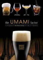 The Umami Factor : Full-Spectrum Fermentation for the 21st Century - Robert Rivelle George