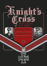 Knights Cross Holders of the Fallschirmjager : Hitlers Elite Parachute Force at War, 1940-1945 - Jeremy Dixon