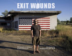 Exit Wounds : Soldiers' Storieslife After Iraq and Afghanistan - Jim Lommasson