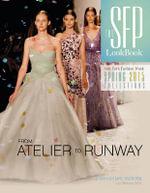 The SFP Lookbook Atelier to Runway : New York Fashion Week Spring 2015 - Andrea Kiliany Thatcher