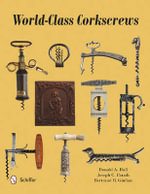 World-Class Corkscrews - Donald A. Bull