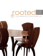 Rooted -- Creating a Sense of Place : Contemporary Studio Furniture - The Furniture Society
