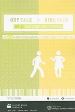 Guy Talk Girl Talk, No. 2 :  The Cure for Cooties: 10 More Gender Specific Lessons on Everyday Issues Your Teens Face [With CDROM]