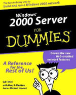 Windows 2000 Server For Dummies : Enhanced - Ed Tittel