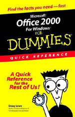 Microsoft Office 2000 For Windows For Dummies : Quick Reference :  Quick Reference - Doug Lowe