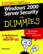 Windows 2000 Server Security For Dummies With CDROM : For Dummies (Lifestyles Paperback) - Paul J. Sanna