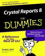 Crystal Reports 8 For Dummies - Douglas J. Wolf