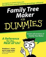 Family Tree Maker For Dummies - Matthew L. Helm