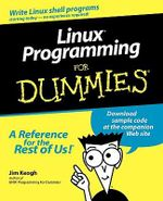 Linux Programming For Dummies - Jim Keogh
