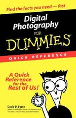 Digital Photography For Dummies : Quick Reference - David D. Busch