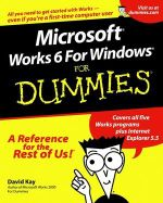 Microsoft Works 6 For Windows For Dummies - David Kay