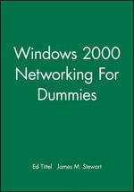 Windows 2000 Networking For Dummies  : For Dummies (Lifestyles Paperback) - Ed Tittel