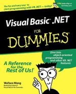 VisualBasic .NET For Dummies : For Dummies - Wallace Wang