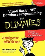 Visual Basic .NET Database Programming For Dummies - Richard Mansfield