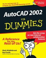 AutoCAD 2002 For Dummies : Advances and Applications - Mark Middlebrook