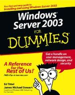 Windows Server 2003 For Dummies - Ed Tittel
