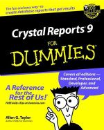 Crystal Reports 9 For Dummies : Fundamentals and Practice - Allen G. Taylor
