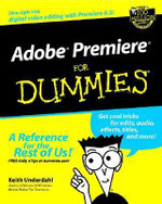 Adobe Premiere For Dummies - Keith Underdahl