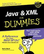 Java and XML For Dummies : For Dummies (Lifestyles Paperback) - Barry Burd