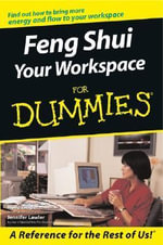 Feng Shui Your Workspace For Dummies - Holly Ziegler