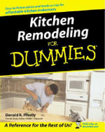 Kitchen Remodeling For Dummies - Donald R. Prestly