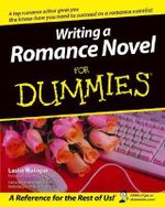 Writing a Romance Novel For Dummies : For Dummies - Leslie Wainger