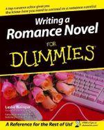 Writing a Romance Novel For Dummies - Leslie Wainger