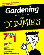 Gardening All-In-One For Dummies : For Dummies - The National Gardening Association