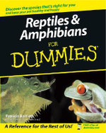Reptiles And Amphibians For Dummies : For dummies - Patricia P. Bartlett