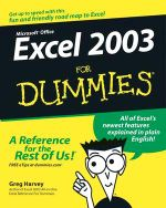 Excel 2003 For Dummies : For Dummies - Greg Harvey